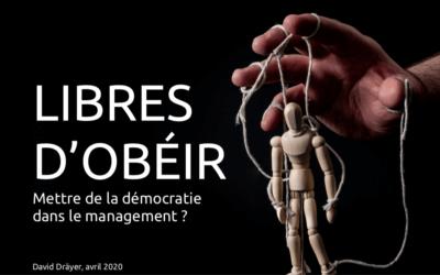 Libres d'obéir. Mettre de la démocratie dans le management?
