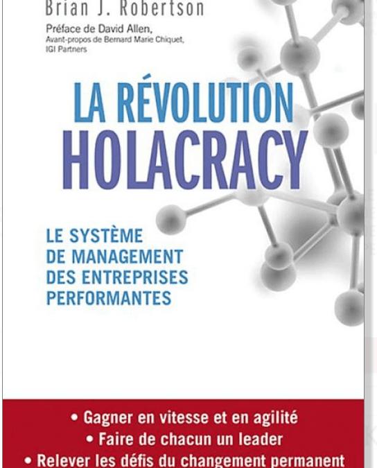 📖 «La révolution Holacracy» – Brian J. Robertson