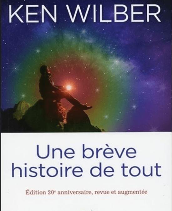 📖 «Une brève histoire de tout» – Ken Wilber