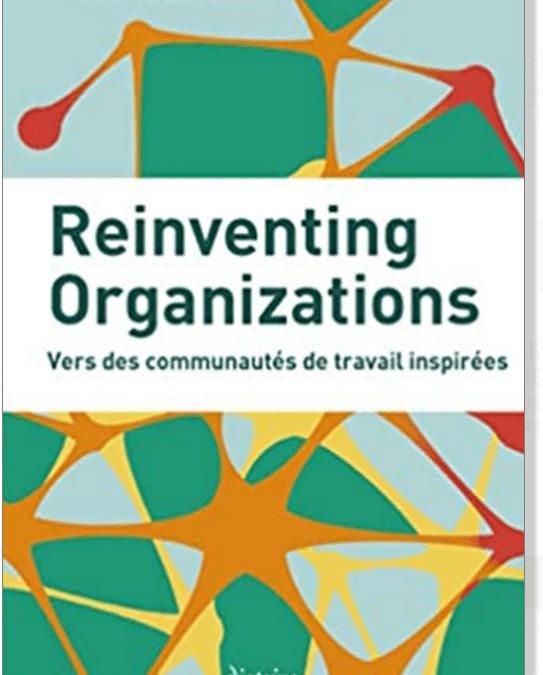 📖 «Reinventing Organizations» – Frédéric Laloux