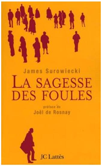 📖 «La sagesse des foules» – James Surowiecki